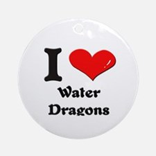 I love water dragons  Ornament (Round)
