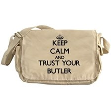 Keep Calm and Trust Your Butler Messenger Bag