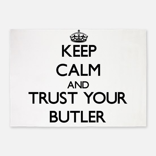 Keep Calm and Trust Your Butler 5'x7'Area Rug