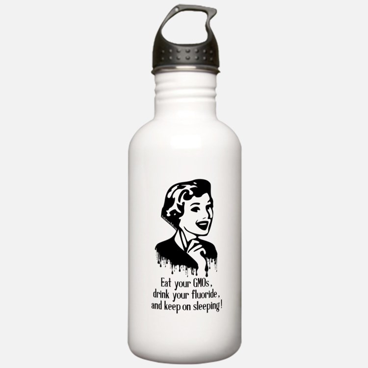 Eat Gmo, Drink Fluorid Water Bottle