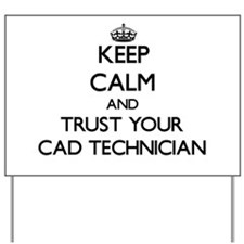 Keep Calm and Trust Your Cad Technician Yard Sign