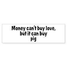 pig (money) Bumper Bumper Sticker