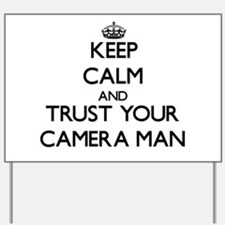 Keep Calm and Trust Your Camera Man Yard Sign