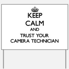 Keep Calm and Trust Your Camera Technician Yard Si