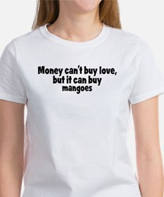 mangoes (money) Women's T-Shirt