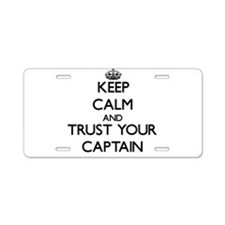 Keep Calm and Trust Your Captain Aluminum License