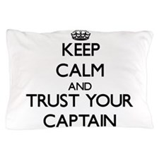 Keep Calm and Trust Your Captain Pillow Case