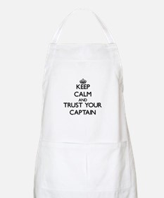 Keep Calm and Trust Your Captain Apron