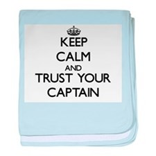 Keep Calm and Trust Your Captain baby blanket