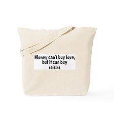 raisins (money) Tote Bag