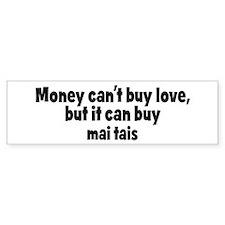 mai tais (money) Bumper Bumper Sticker