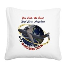 C-17 You Call, we Haul Square Canvas Pillow