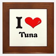 I love tuna  Framed Tile