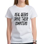 Real Geeks Drive Their Comput Women's T-Shirt