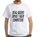 Real Geeks Drive Their Comput White T-Shirt