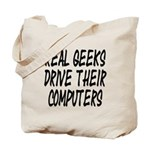 Real Geeks Drive Their Comput Tote Bag