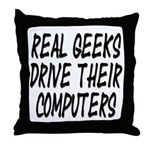 Real Geeks Drive Their Comput Throw Pillow