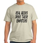 Real Geeks Drive Their Comput Light T-Shirt
