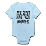 Real Geeks Drive Their Comput Infant Bodysuit