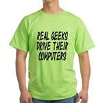 Real Geeks Drive Their Comput Green T-Shirt