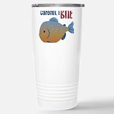 Careful,I Bite Travel Mug