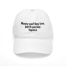 tapioca (money) Baseball Cap