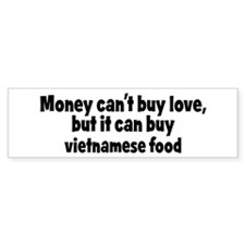 vietnamese food (money) Bumper Bumper Sticker