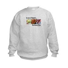 In of Rapture, eat dessert first. Sweatshirt