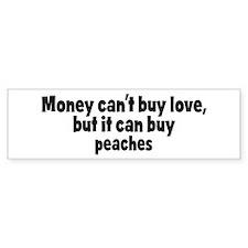 peaches (money) Bumper Bumper Sticker