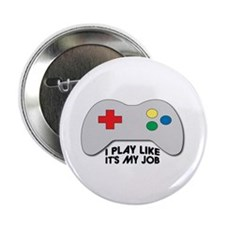 """I Play Like Its My Job 2.25"""" Button (10 pack)"""
