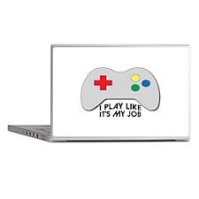 I Play Like Its My Job Laptop Skins