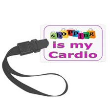 Shopping is my cardio Luggage Tag