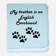 My Brother Is An English Coonhound baby blanket
