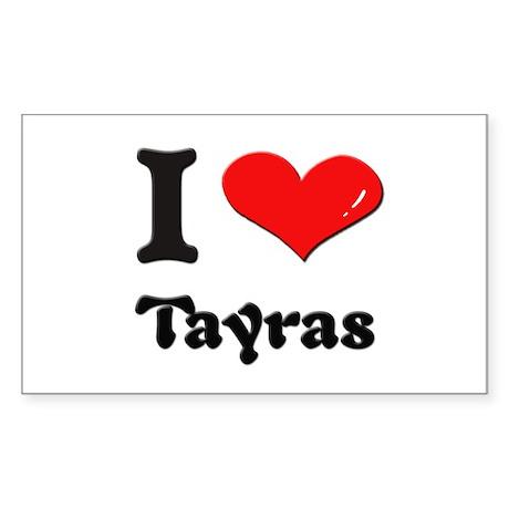 I love tayras Rectangle Sticker