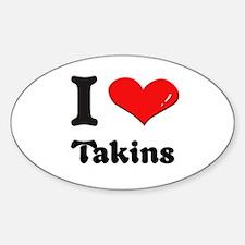 I love takins Oval Decal