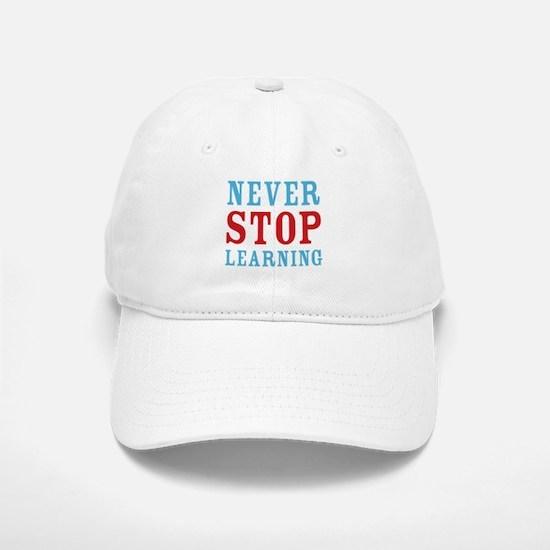 Never Stop Learning Baseball Baseball Cap