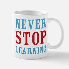 Never Stop Learning Mug