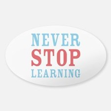Never Stop Learning Sticker (Oval)