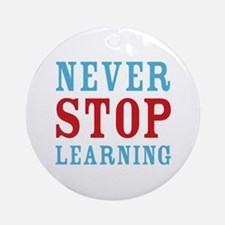 Never Stop Learning Ornament (Round)