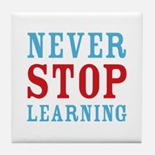 Never Stop Learning Tile Coaster