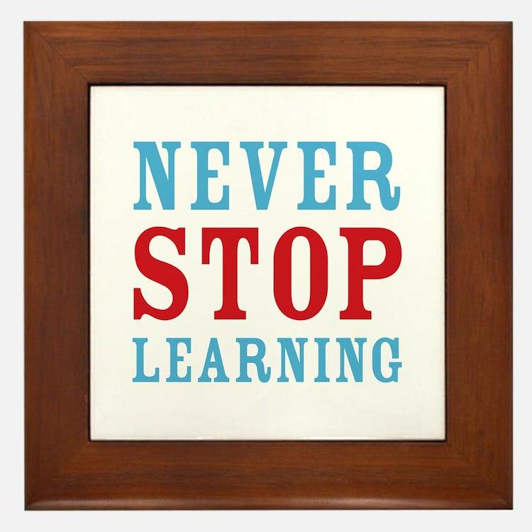 Never Stop Learning Framed Tile