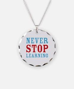 Never Stop Learning Necklace