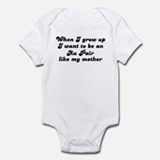 Au Pair like my mother Infant Bodysuit