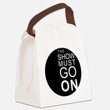 THE SHOW MUST GO ON Canvas Lunch Bag