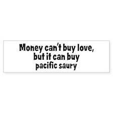 pacific saury (money) Bumper Bumper Sticker