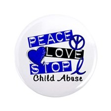 """Peace Love Stop Child Abuse 1 3.5"""" Button"""