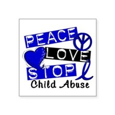"Peace Love Stop Child Abuse Square Sticker 3"" x 3"""