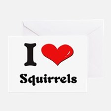 I love squirrels  Greeting Cards (Pk of 10)