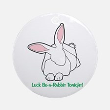 Luck Be A Rabbit Tonight! Ornament (Round)