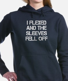 I Flexed And The Sleeves Fell Off Women's Hooded S